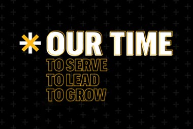 our time to serve to lead to grow