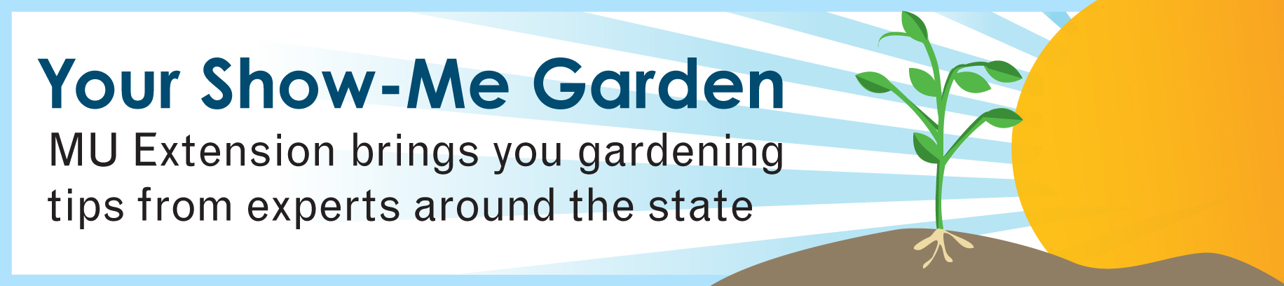 Your Show-Me Garden: MU Extension brings you gardening tips from experts around the state.